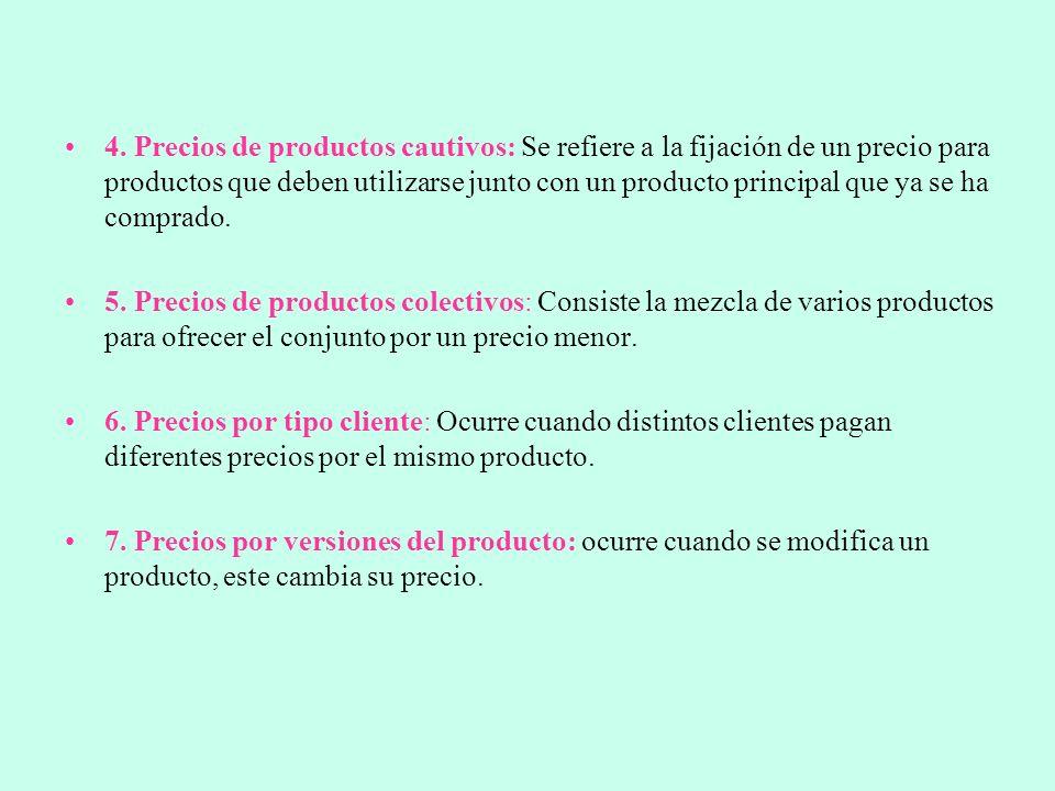 4. Precios de productos cautivos: Se refiere a la fijación de un precio para productos que deben utilizarse junto con un producto principal que ya se ha comprado.