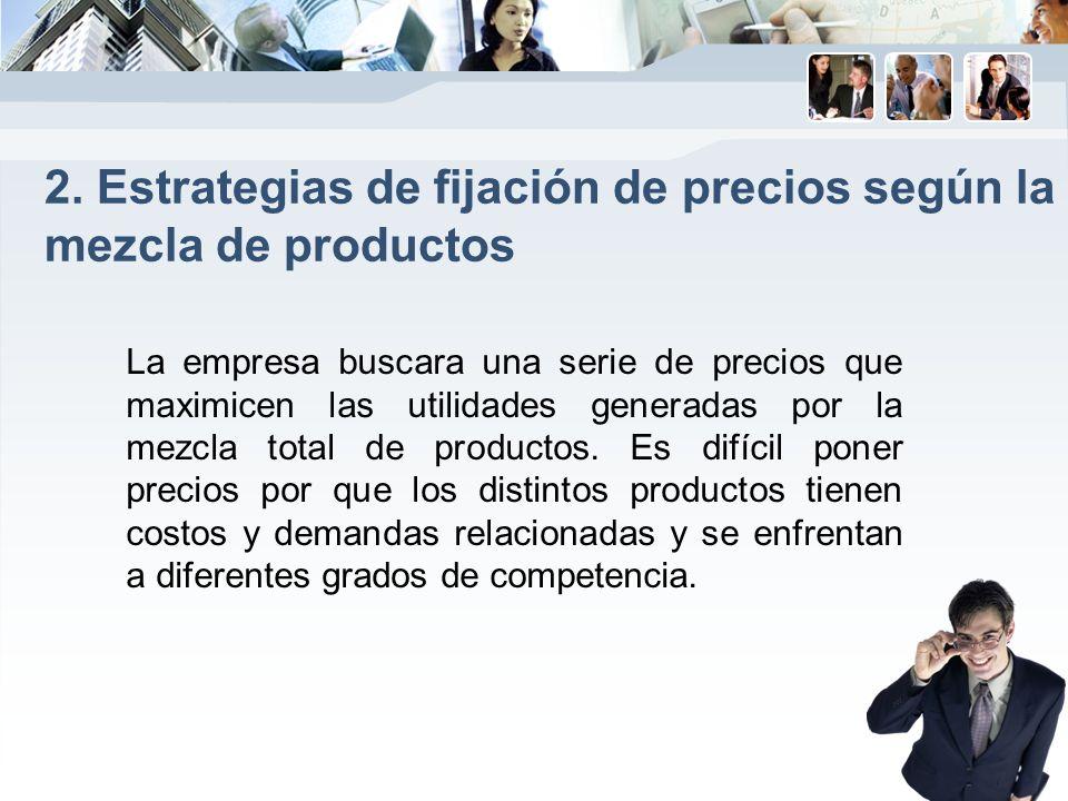 2. Estrategias de fijación de precios según la mezcla de productos