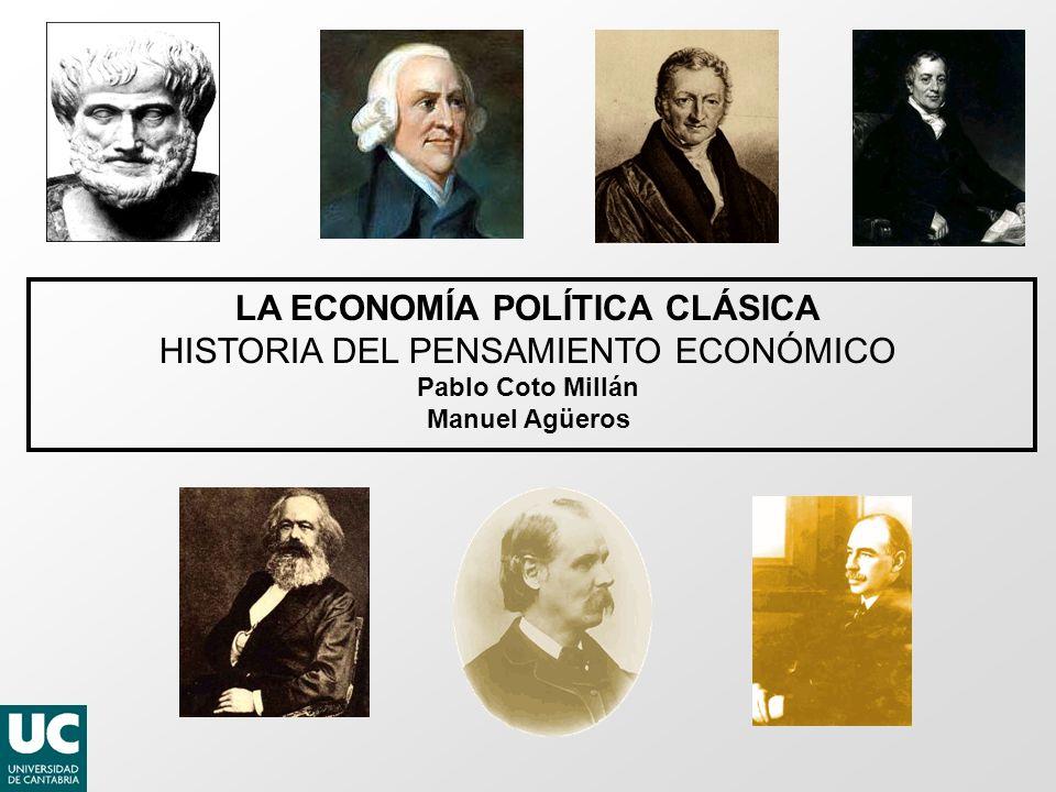 LA ECONOMÍA POLÍTICA CLÁSICA HISTORIA DEL PENSAMIENTO ECONÓMICO
