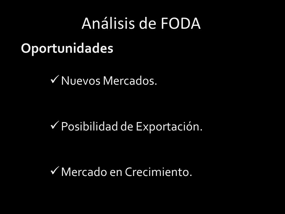 Análisis de FODA Oportunidades Nuevos Mercados.