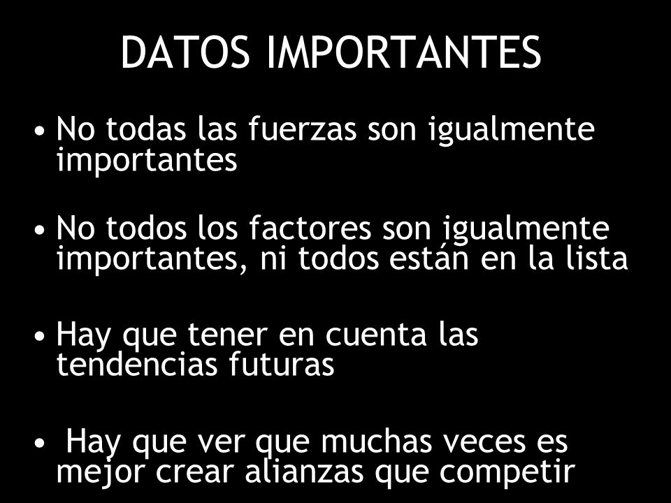 DATOS IMPORTANTES No todas las fuerzas son igualmente importantes