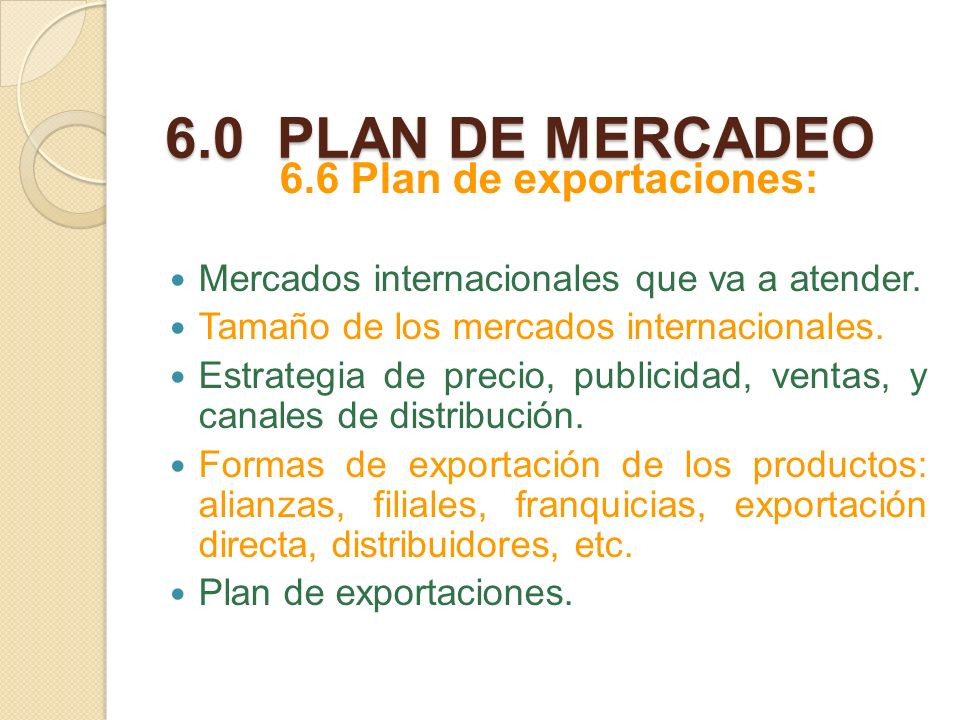 6.6 Plan de exportaciones: