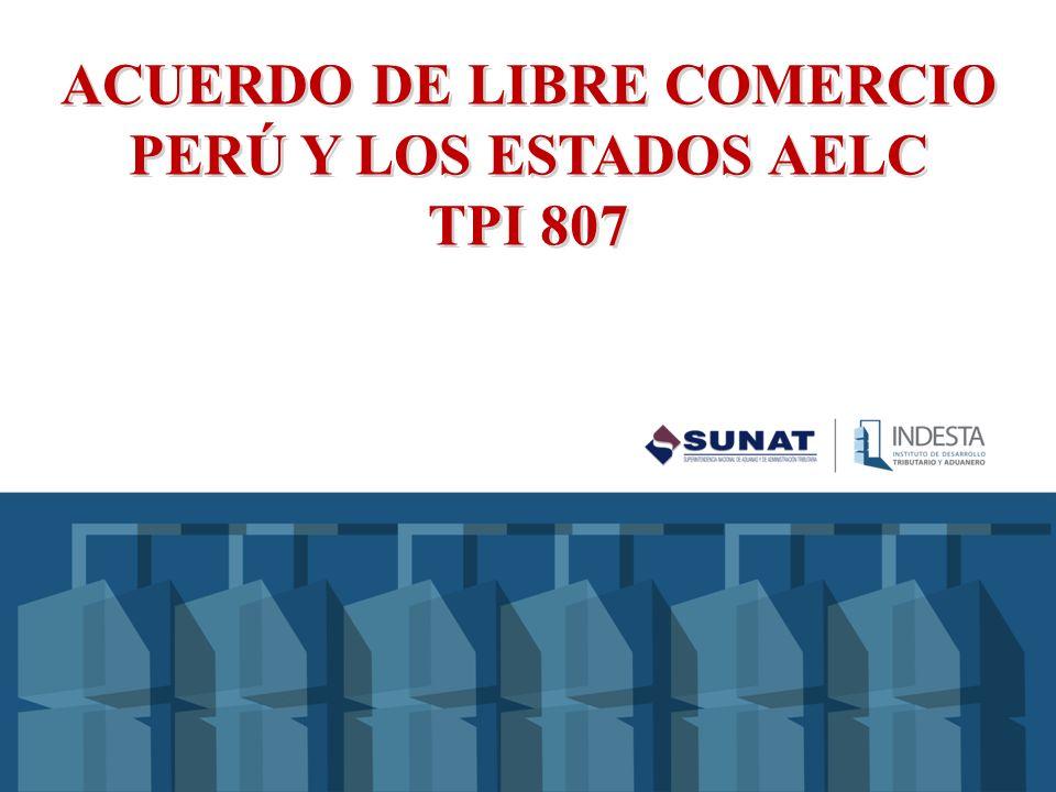 ACUERDO DE LIBRE COMERCIO PERÚ Y LOS ESTADOS AELC TPI 807