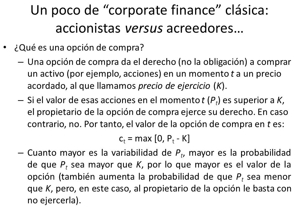 Un poco de corporate finance clásica: accionistas versus acreedores…