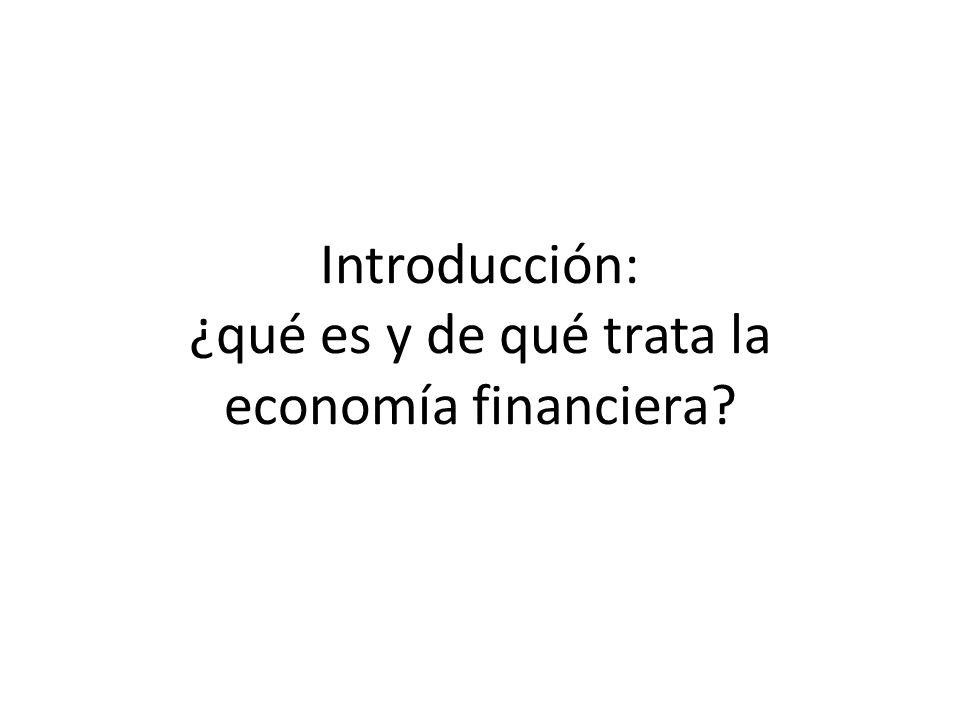 Introducción: ¿qué es y de qué trata la economía financiera