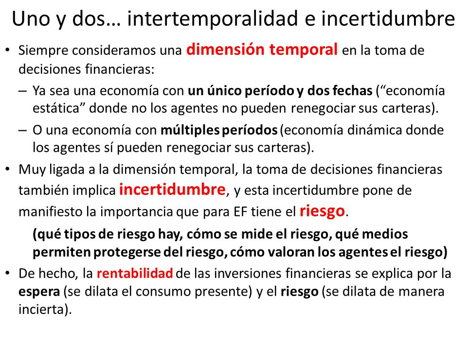 Uno y dos… intertemporalidad e incertidumbre