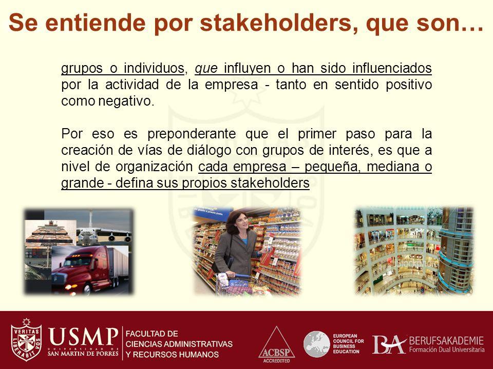 Se entiende por stakeholders, que son…