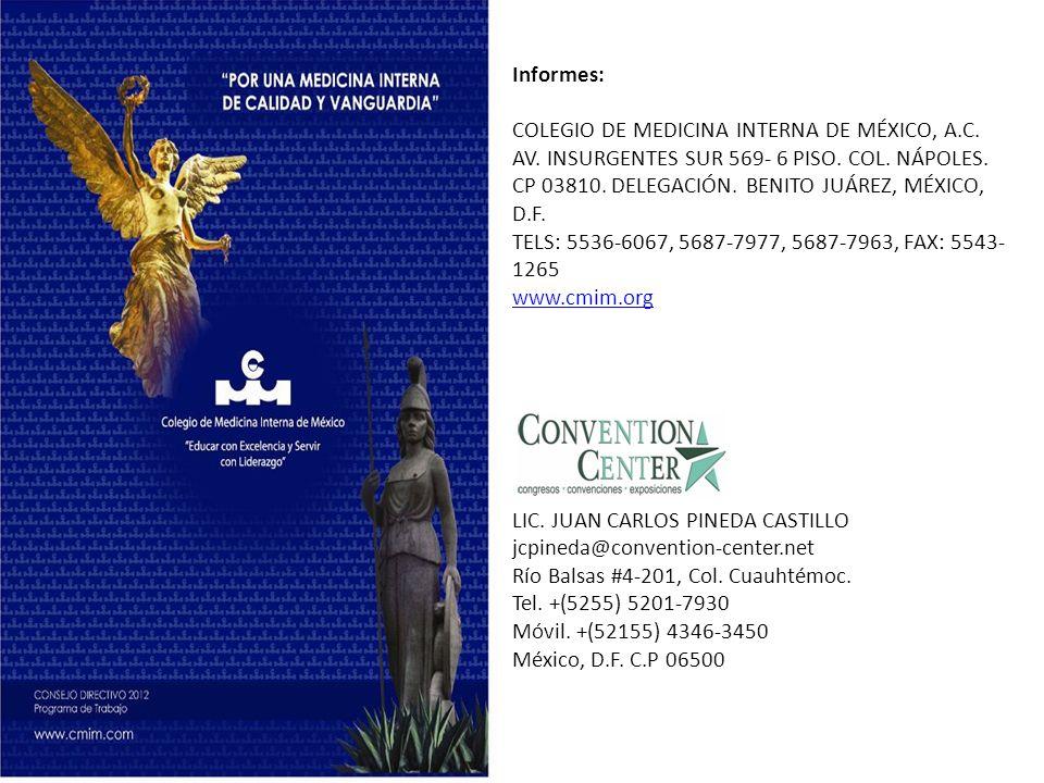 Informes: COLEGIO DE MEDICINA INTERNA DE MÉXICO, A.C. AV. INSURGENTES SUR 569- 6 PISO. COL. NÁPOLES.