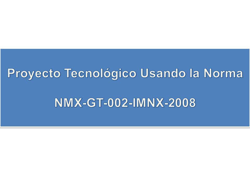 Proyecto Tecnológico Usando la Norma NMX-GT-002-IMNX-2008