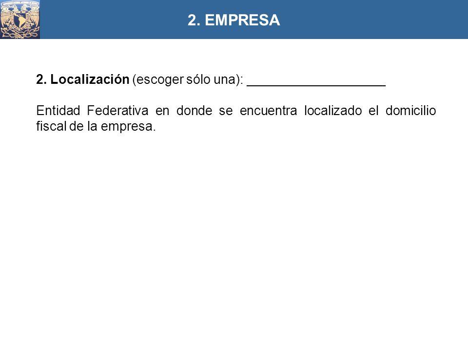 2. EMPRESA 2. Localización (escoger sólo una): ___________________