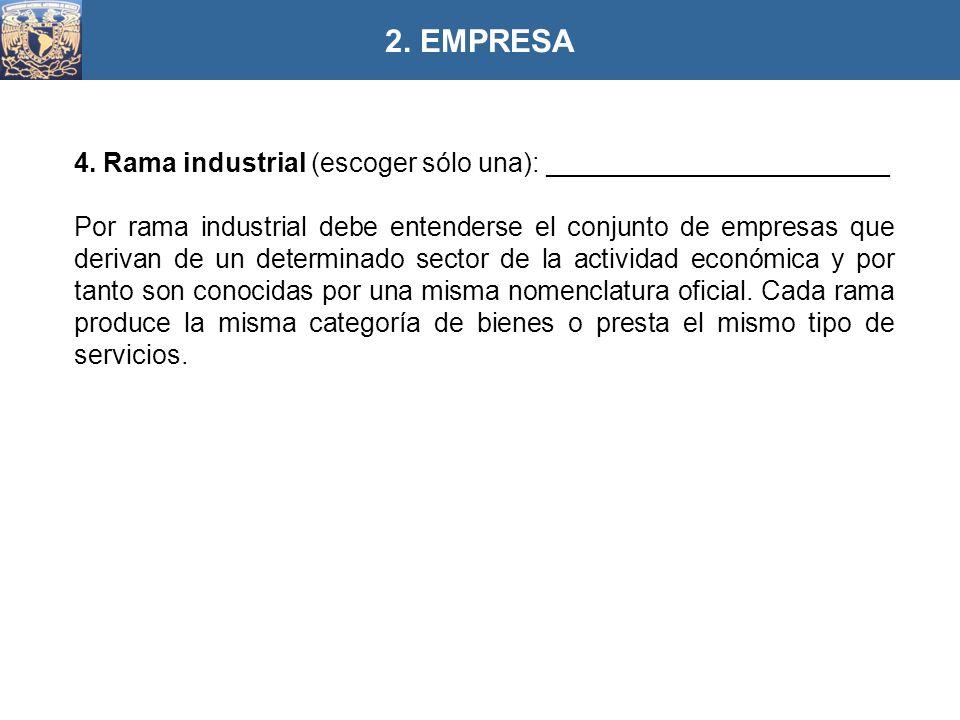 2. EMPRESA 4. Rama industrial (escoger sólo una): _______________________.