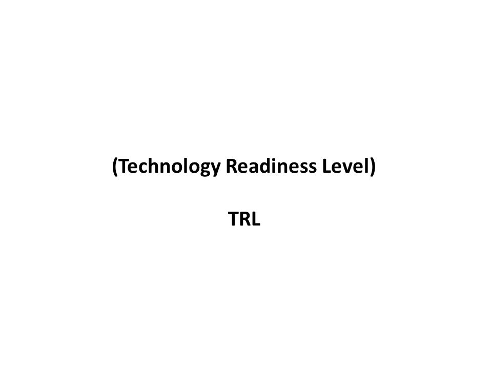 Niveles de desarrollo de tecnología (Technology Readiness Level)