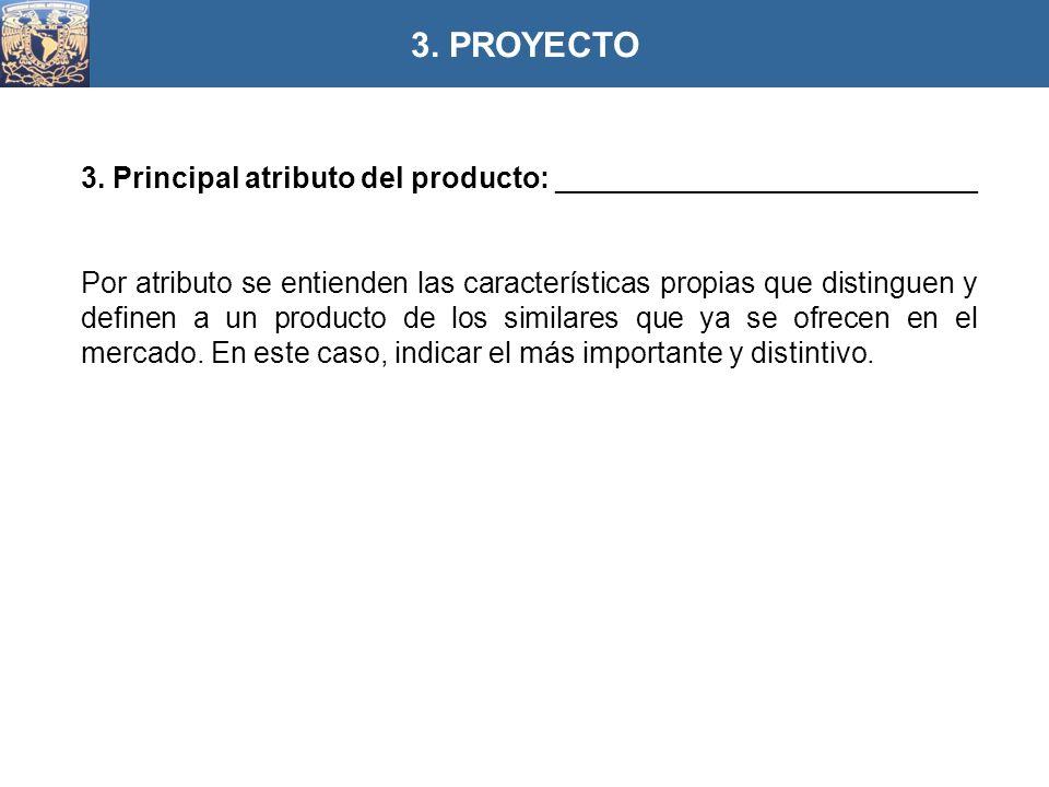3. PROYECTO 3. Principal atributo del producto: __________________________.