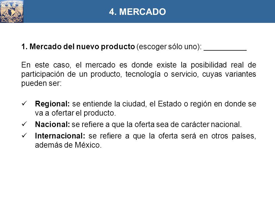 4. MERCADO 1. Mercado del nuevo producto (escoger sólo uno): __________.
