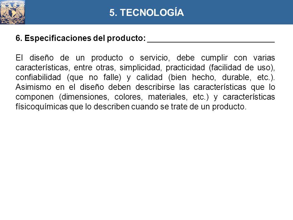 5. TECNOLOGÍA 6. Especificaciones del producto: ____________________________.
