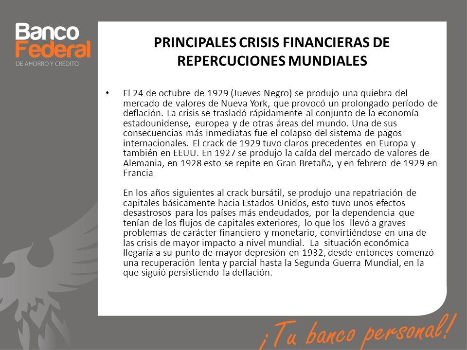 PRINCIPALES CRISIS FINANCIERAS DE REPERCUCIONES MUNDIALES