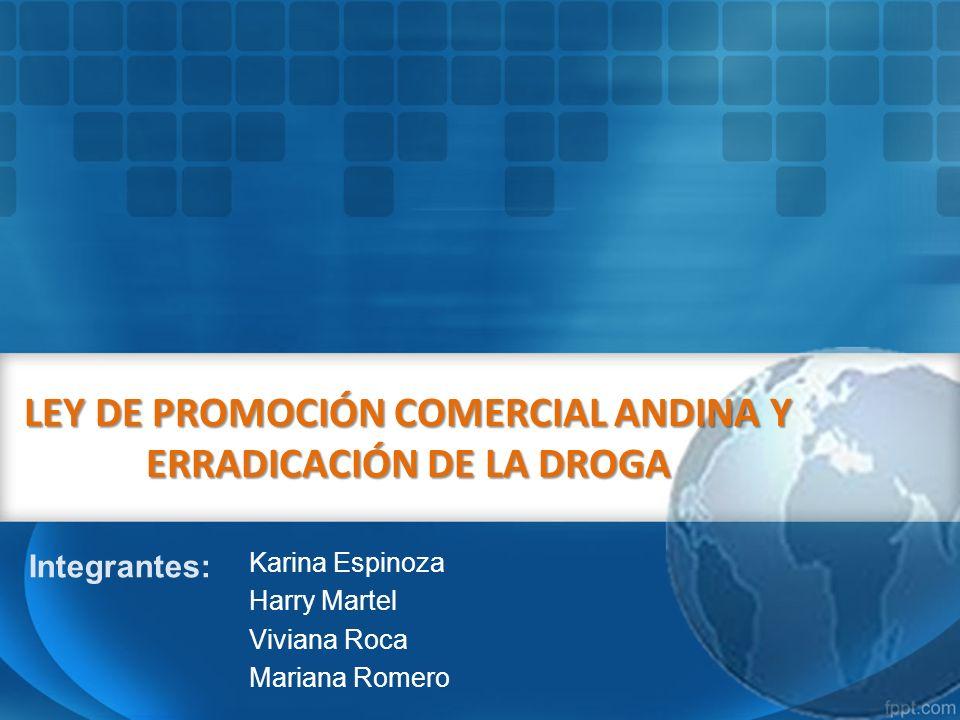 LEY DE PROMOCIÓN COMERCIAL ANDINA Y ERRADICACIÓN DE LA DROGA