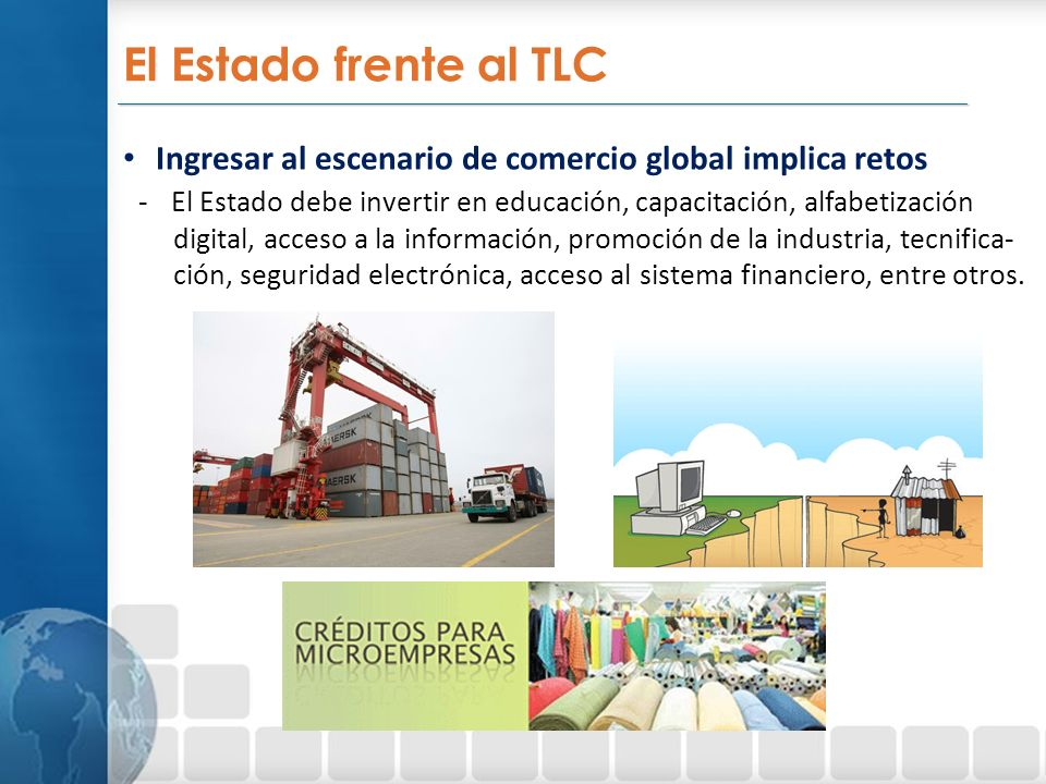 El Estado frente al TLC _________________________________________________________________. Ingresar al escenario de comercio global implica retos.
