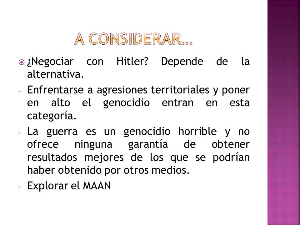 A considerar… ¿Negociar con Hitler Depende de la alternativa.
