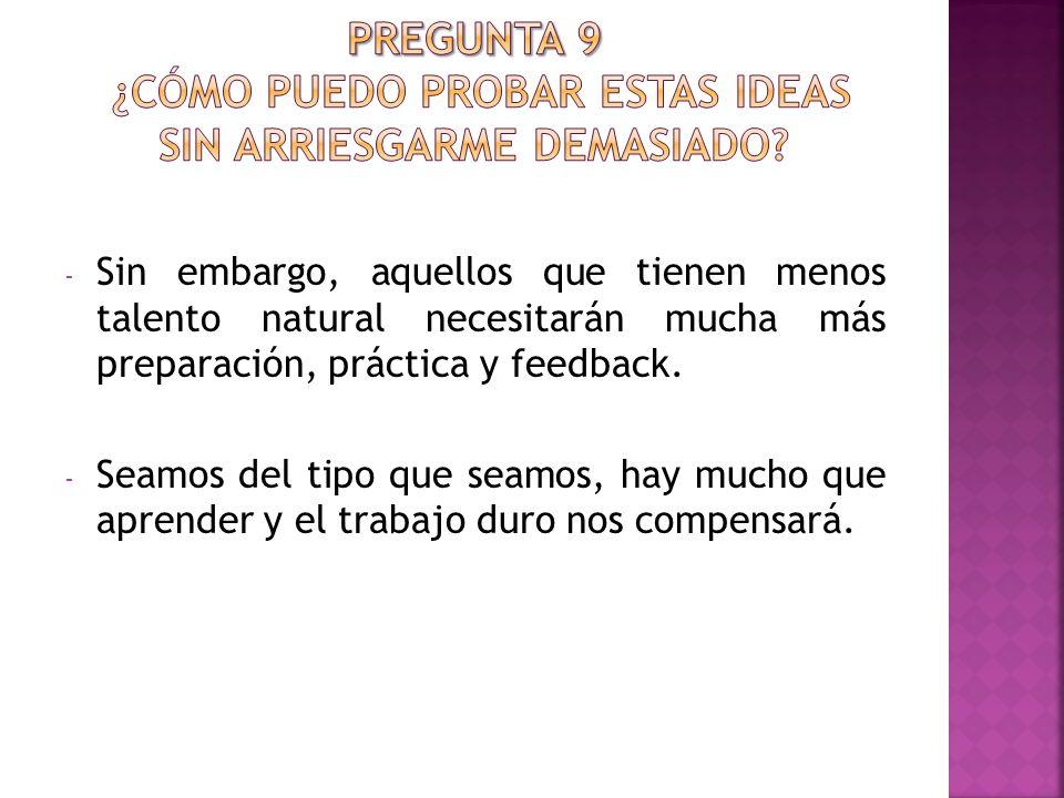 Pregunta 9 ¿Cómo puedo probar estas ideas sin arriesgarme demasiado