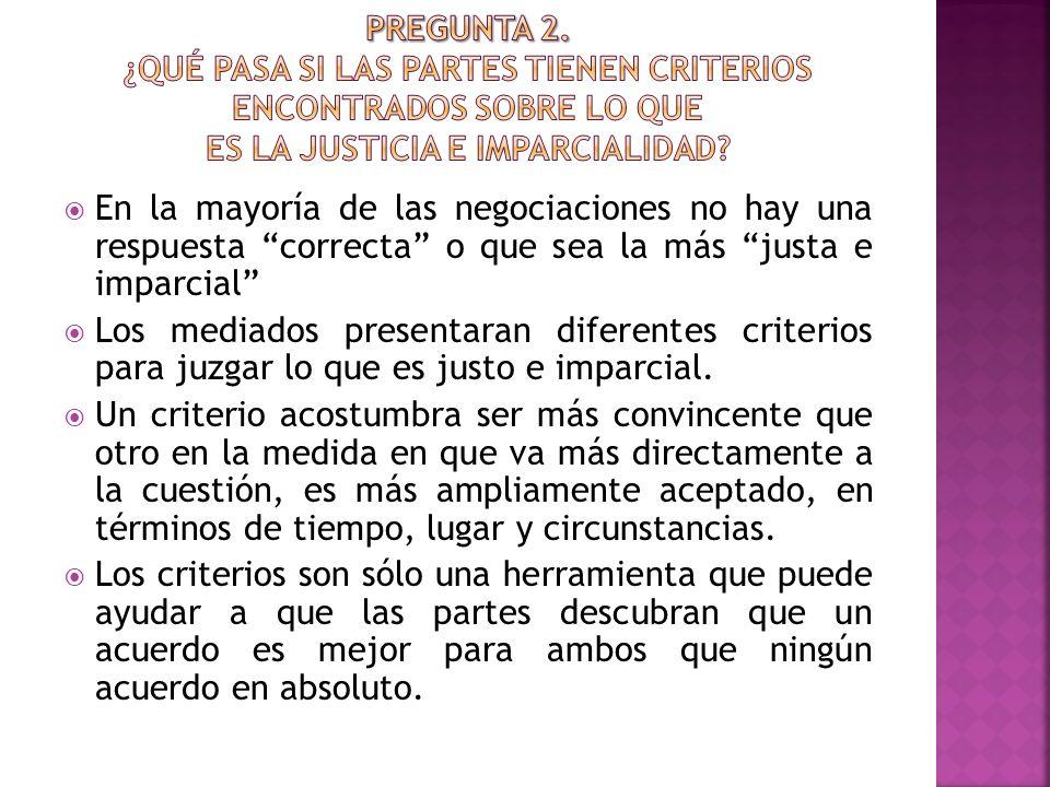 Pregunta 2. ¿Qué pasa si las partes tienen criterios encontrados sobre lo que es la justicia e imparcialidad