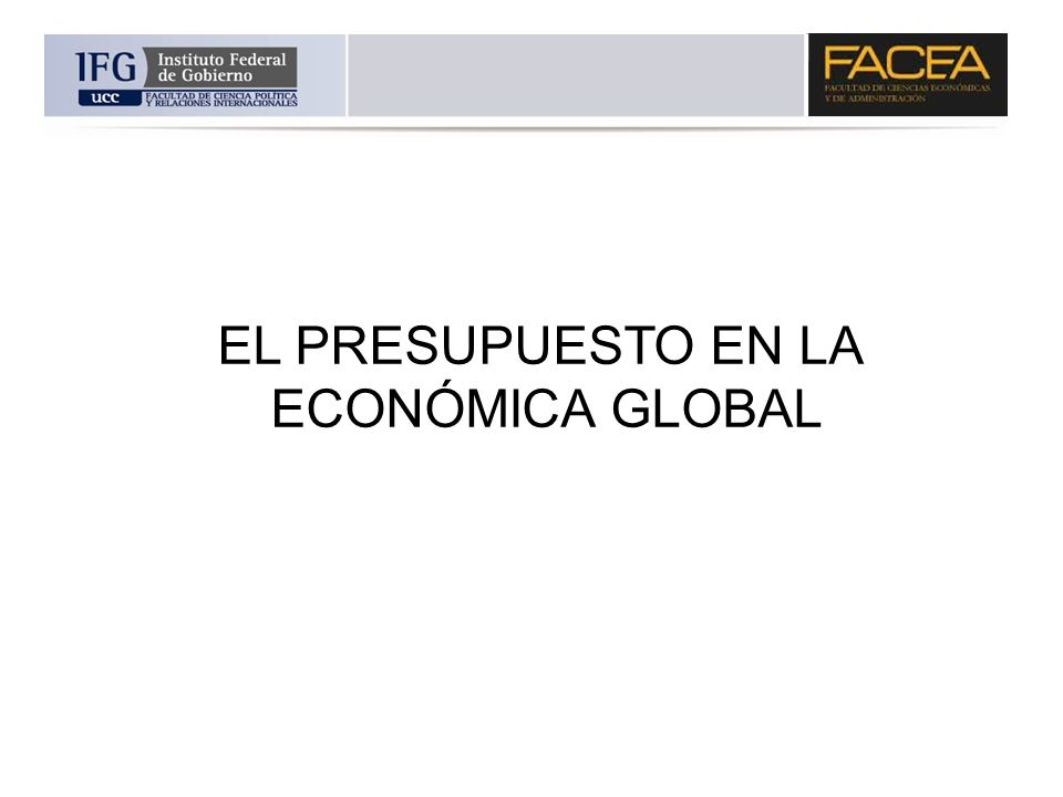 EL PRESUPUESTO EN LA ECONÓMICA GLOBAL 2