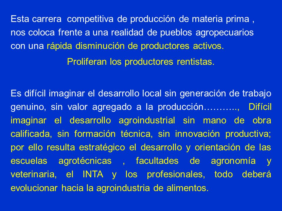 Proliferan los productores rentistas.