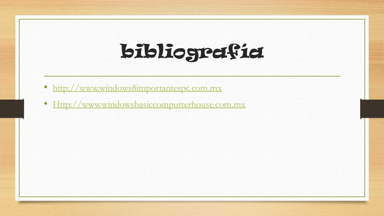 bibliografía http://www.windows8importantespc.com.mx
