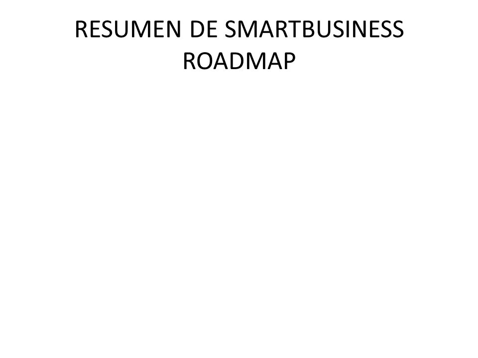 RESUMEN DE SMARTBUSINESS ROADMAP