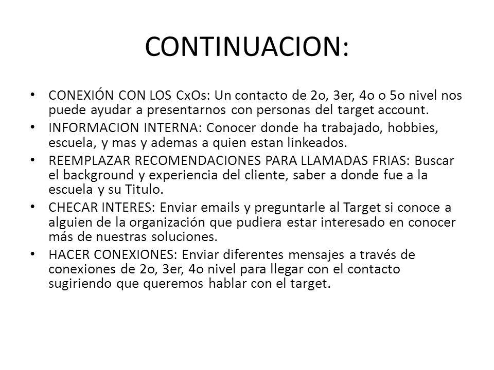 CONTINUACION: CONEXIÓN CON LOS CxOs: Un contacto de 2o, 3er, 4o o 5o nivel nos puede ayudar a presentarnos con personas del target account.