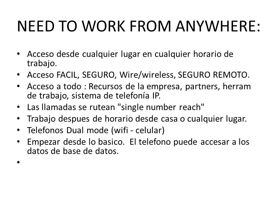NEED TO WORK FROM ANYWHERE: