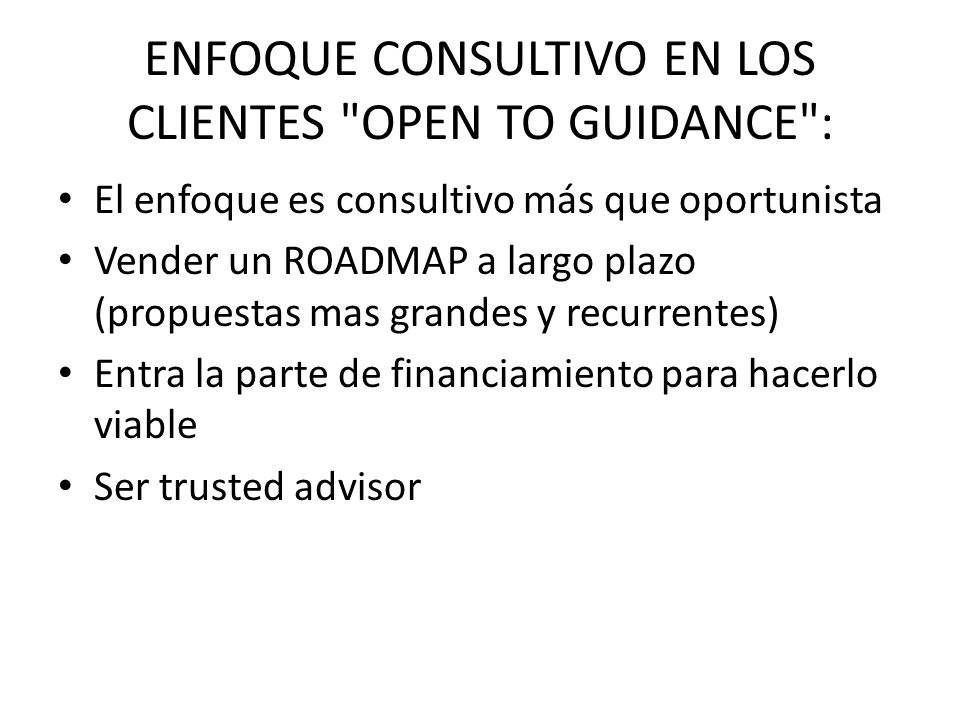 ENFOQUE CONSULTIVO EN LOS CLIENTES OPEN TO GUIDANCE :