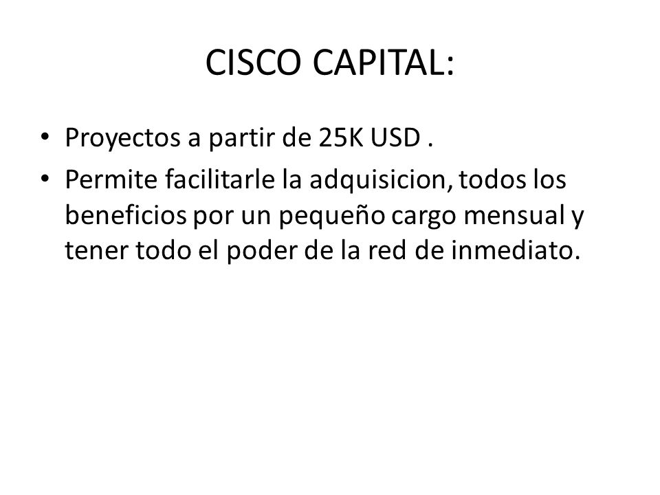 CISCO CAPITAL: Proyectos a partir de 25K USD .