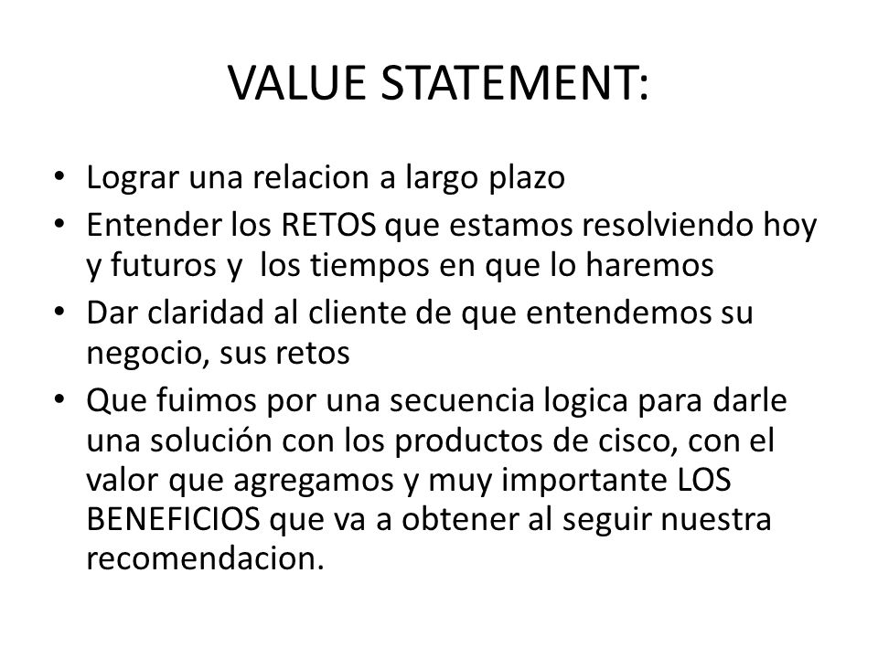 VALUE STATEMENT: Lograr una relacion a largo plazo