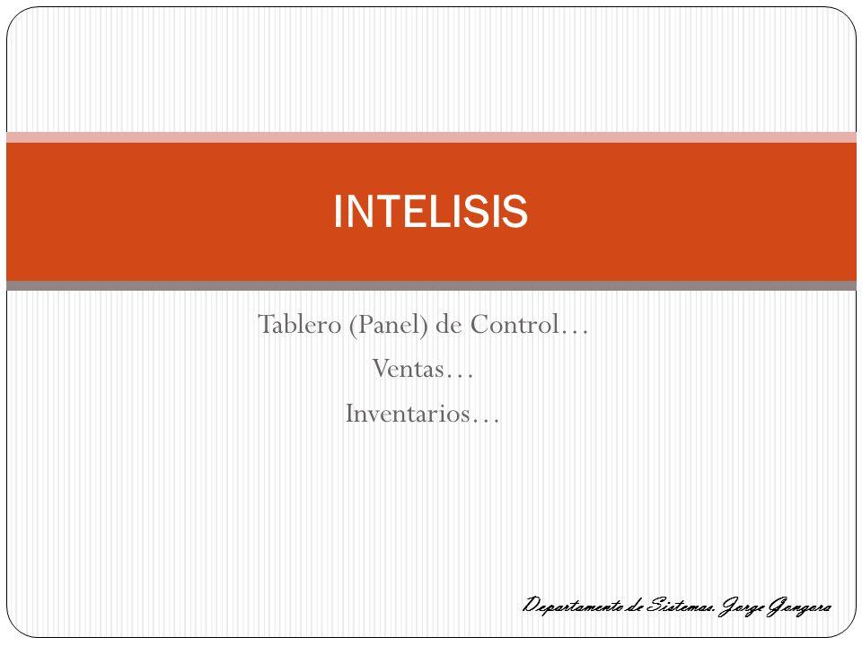 Tablero (Panel) de Control… Ventas… Inventarios…