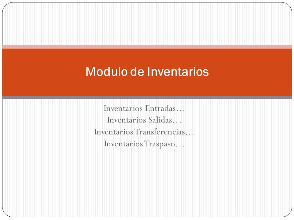 Modulo de Inventarios Inventarios Entradas… Inventarios Salidas…