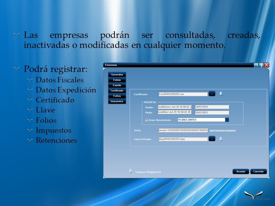Las empresas podrán ser consultadas, creadas, inactivadas o modificadas en cualquier momento.