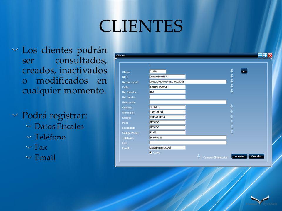 CLIENTES Los clientes podrán ser consultados, creados, inactivados o modificados en cualquier momento.