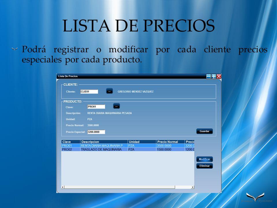 LISTA DE PRECIOS Podrá registrar o modificar por cada cliente precios especiales por cada producto.