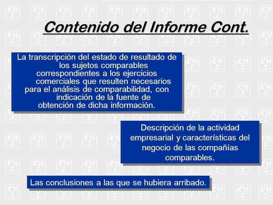 Comparabilidad El análisis de comparabilidad y justificación de los precios de transferencia deberá efectuarse directamente sobre la situación del.