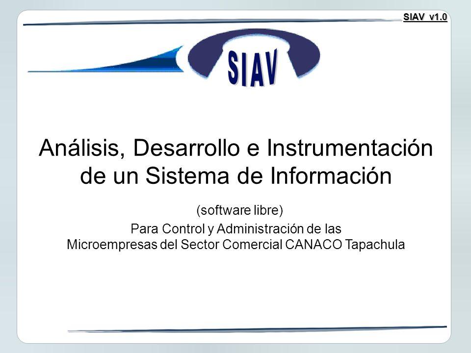 Análisis, Desarrollo e Instrumentación de un Sistema de Información (software libre) Para Control y Administración de las Microempresas del Sector Comercial CANACO Tapachula