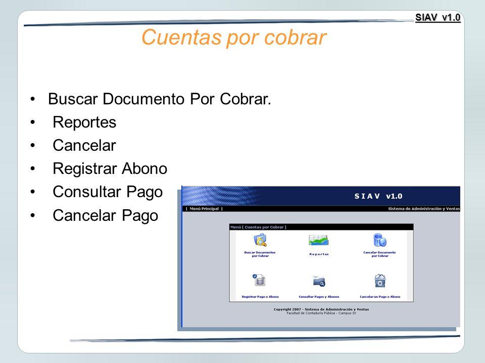 Cuentas por cobrar Buscar Documento Por Cobrar. Reportes Cancelar