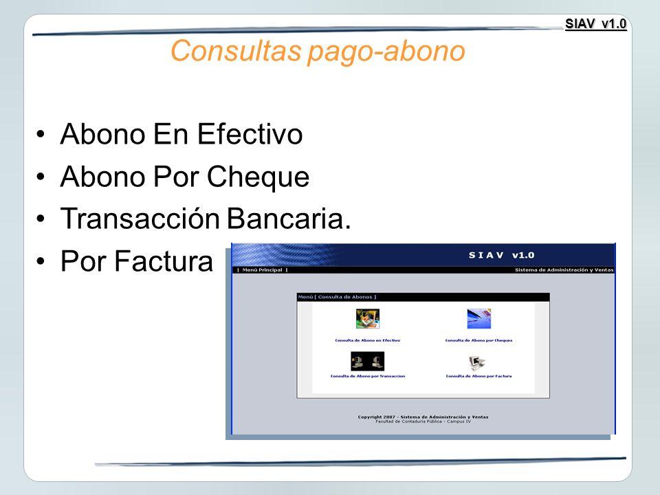 Consultas pago-abono Abono En Efectivo Abono Por Cheque Transacción Bancaria. Por Factura
