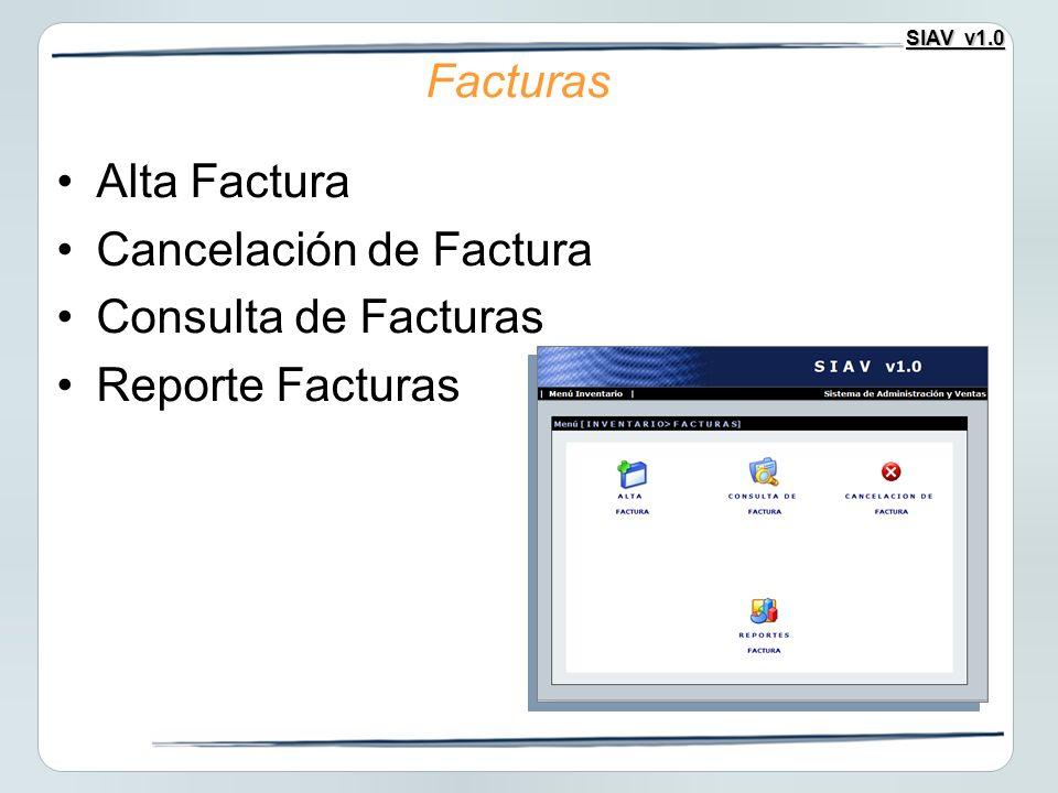 Facturas Alta Factura Cancelación de Factura Consulta de Facturas Reporte Facturas
