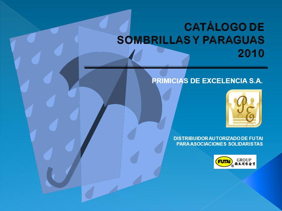 CATÁLOGO DE SOMBRILLAS Y PARAGUAS 2010 PRIMICIAS DE EXCELENCIA S.A.