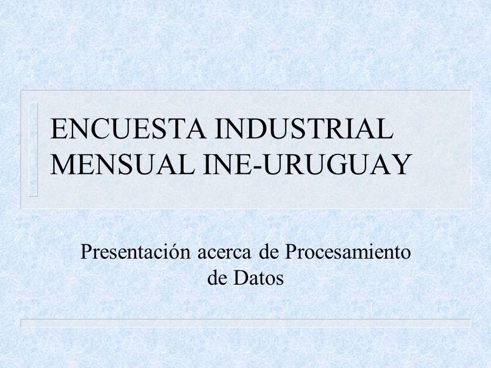 ENCUESTA INDUSTRIAL MENSUAL INE-URUGUAY