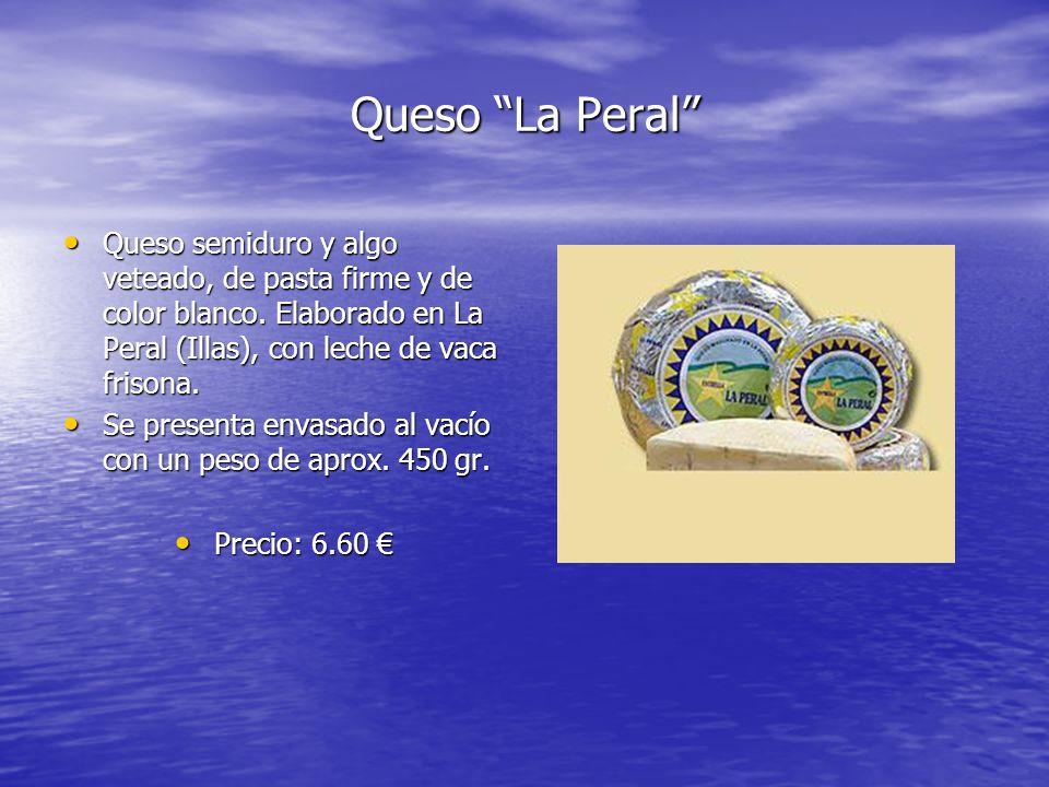 Queso La Peral Queso semiduro y algo veteado, de pasta firme y de color blanco. Elaborado en La Peral (Illas), con leche de vaca frisona.