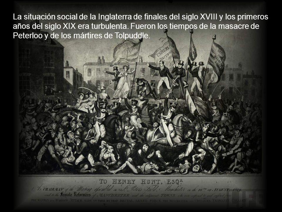 La situación social de la Inglaterra de finales del siglo XVIII y los primeros años del siglo XIX era turbulenta.