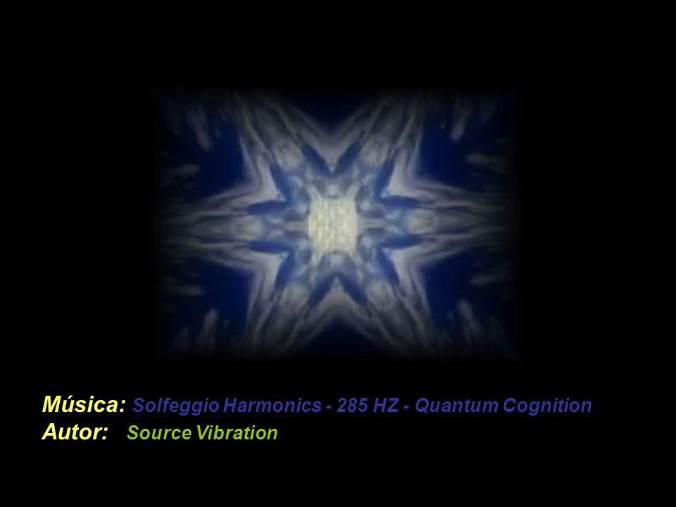 Música: Solfeggio Harmonics - 285 HZ - Quantum Cognition