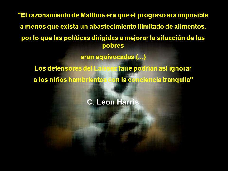 El razonamiento de Malthus era que el progreso era imposible